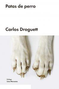 Patas de perro, de Carlos Droguett, es una novela sobre las emociones desoladoras de los marginales