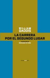 La carrera por el segundo lugar, de William Gaddis, acaba de ser editado en nuestro país por Sexto Piso