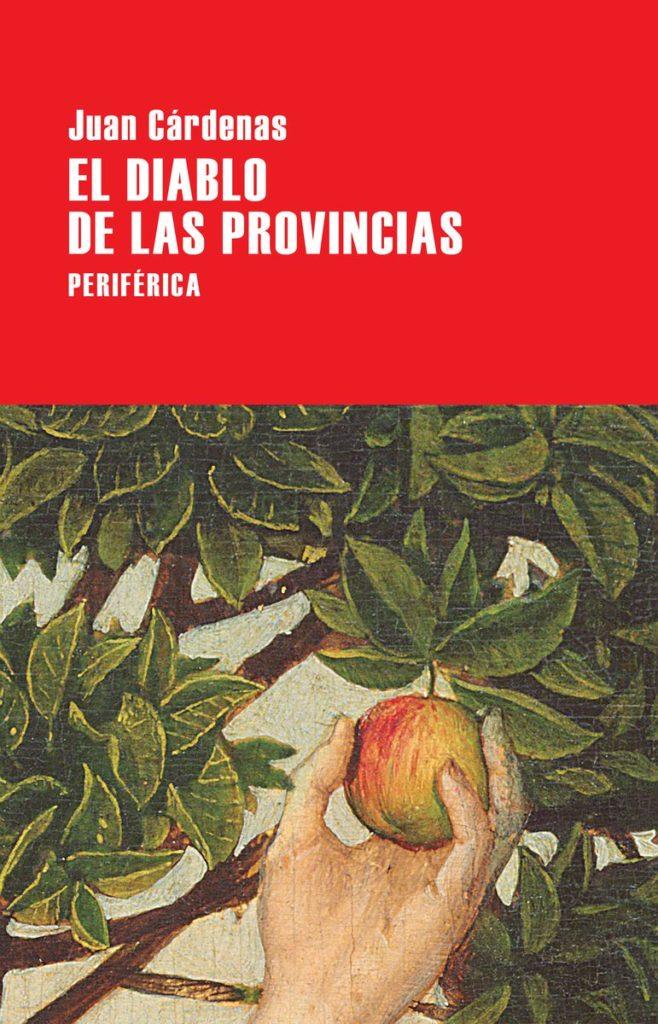 Juan Cárdenas El diablo de las provincias